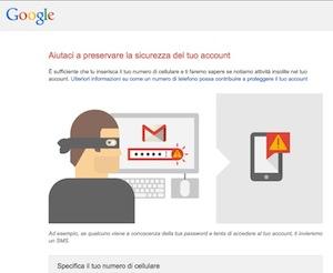 Quando accediamo all'account, Google ci chiede il numero di telefono per poter mandare il codice di doppia autenticazione